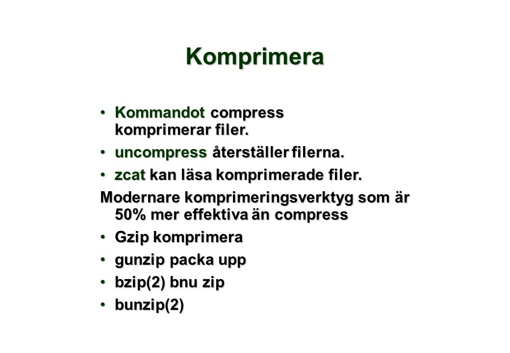 Komprimera Kommandot compress komprimerar filer.Kommandot compress komprimerar filer.