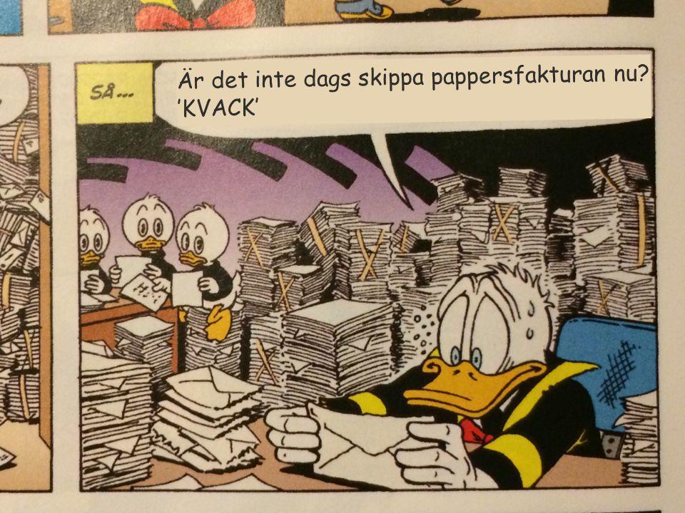 Är det inte dags skippa pappersfakturan nu? 'KVACK'