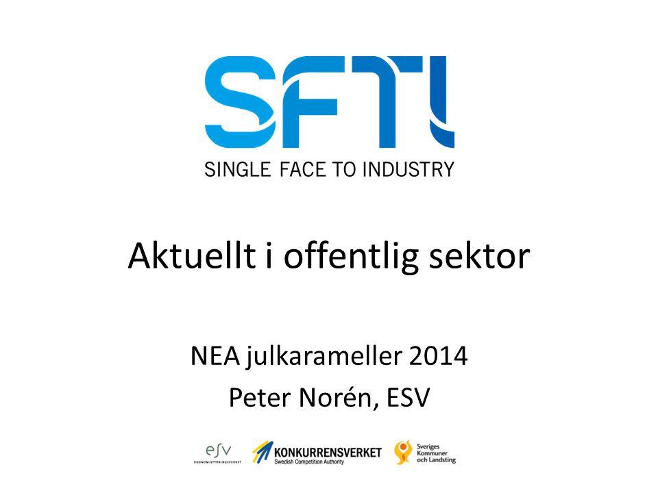 Aktuellt i offentlig sektor NEA julkarameller 2014 Peter Norén, ESV