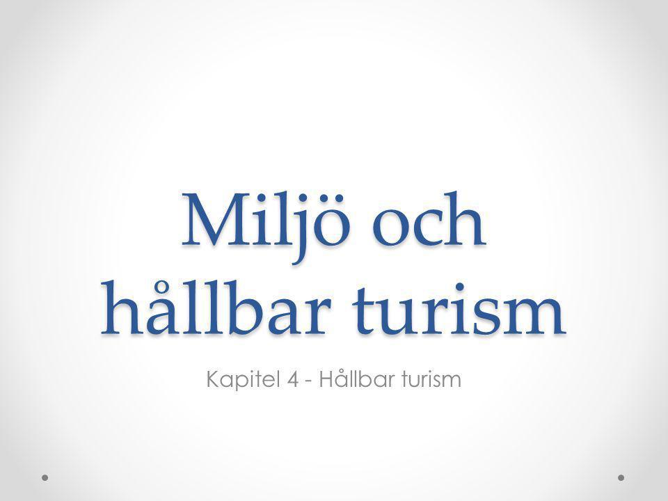Miljö och hållbar turism Kapitel 4 - Hållbar turism