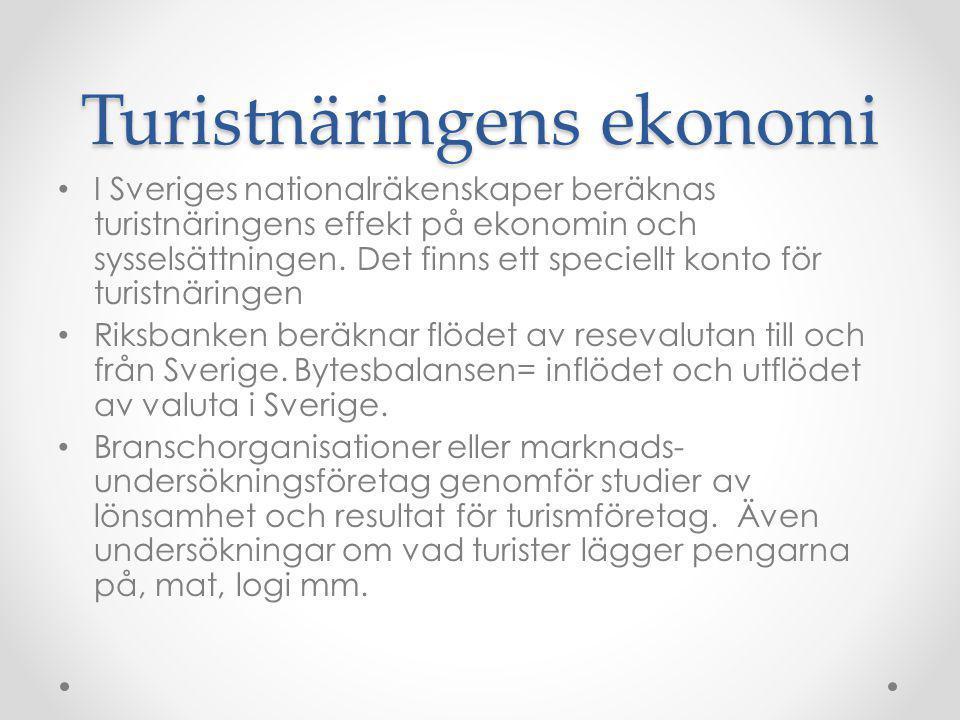 Turistnäringens ekonomi I Sveriges nationalräkenskaper beräknas turistnäringens effekt på ekonomin och sysselsättningen. Det finns ett speciellt konto