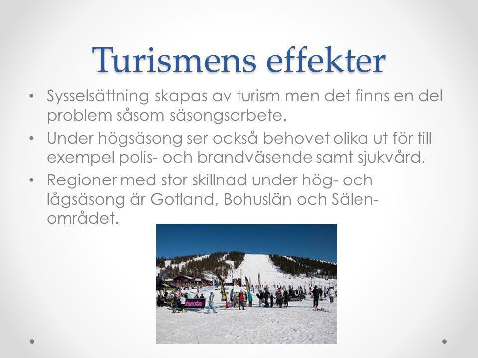Turismens effekter Sysselsättning skapas av turism men det finns en del problem såsom säsongsarbete. Under högsäsong ser också behovet olika ut för ti