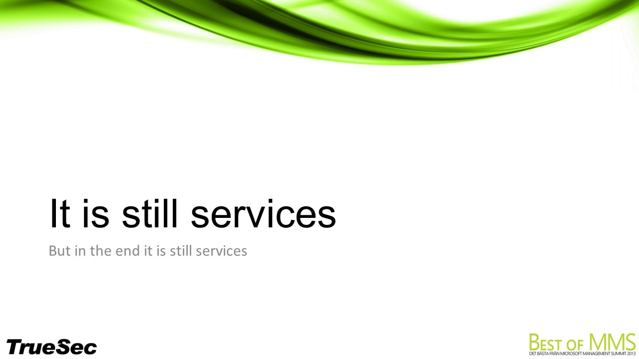 It is still services But in the end it is still services