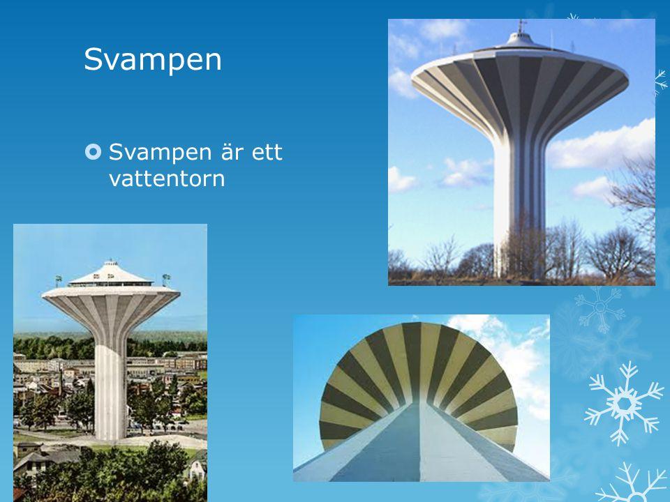 Svampen  Svampen är ett vattentorn