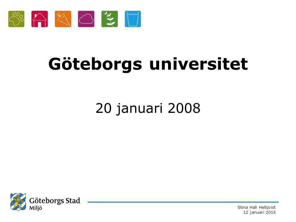 Stina Hall Hellqvist 12 januari 2015 Göteborgs universitet 20 januari 2008