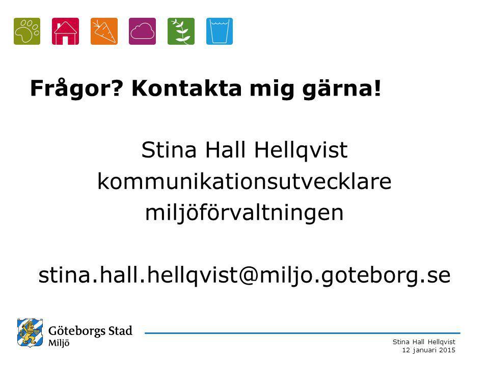 Stina Hall Hellqvist 12 januari 2015 Frågor.Kontakta mig gärna.