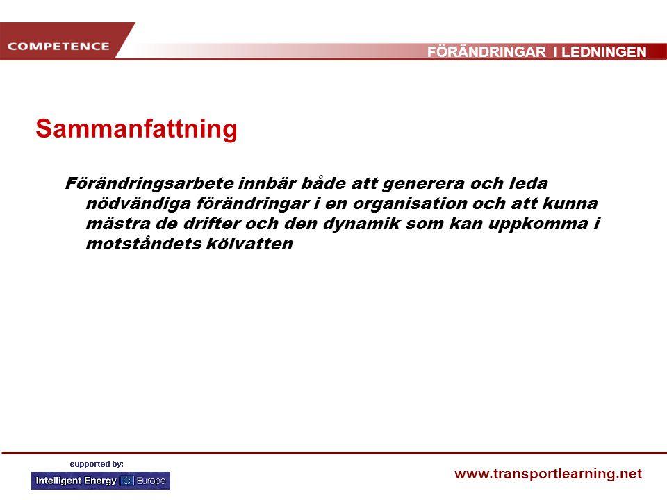 FÖRÄNDRINGAR I LEDNINGEN www.transportlearning.net Sammanfattning Förändringsarbete innbär både att generera och leda nödvändiga förändringar i en org