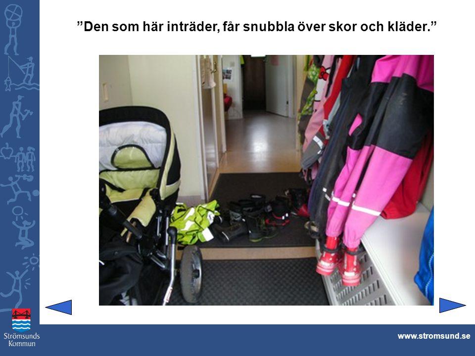 """""""Den som här inträder, får snubbla över skor och kläder."""" www.stromsund.se"""