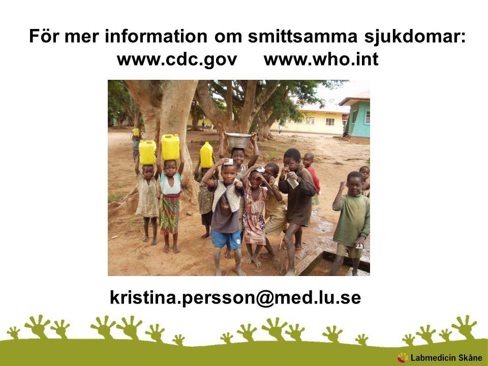 kristina.persson@med.lu.se För mer information om smittsamma sjukdomar: www.cdc.gov www.who.int