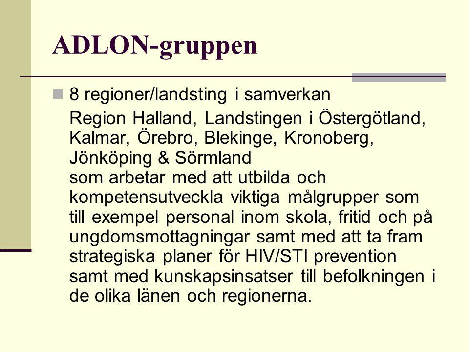 ADLON-gruppen 8 regioner/landsting i samverkan Region Halland, Landstingen i Östergötland, Kalmar, Örebro, Blekinge, Kronoberg, Jönköping & Sörmland s