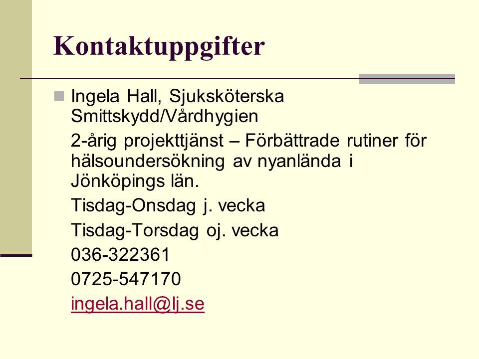 Kontaktuppgifter Ingela Hall, Sjuksköterska Smittskydd/Vårdhygien 2-årig projekttjänst – Förbättrade rutiner för hälsoundersökning av nyanlända i Jönk