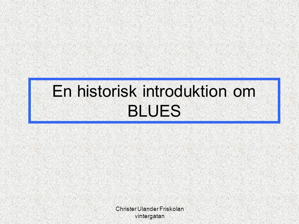 En historisk introduktion om BLUES Christer Ulander Friskolan vintergatan