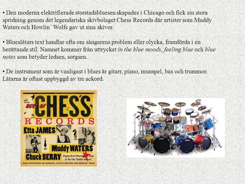 Den moderna elektrifierade storstadsbluesen skapades i Chicago och fick sin stora spridning genom det legendariska skivbolaget Chess Records där artis