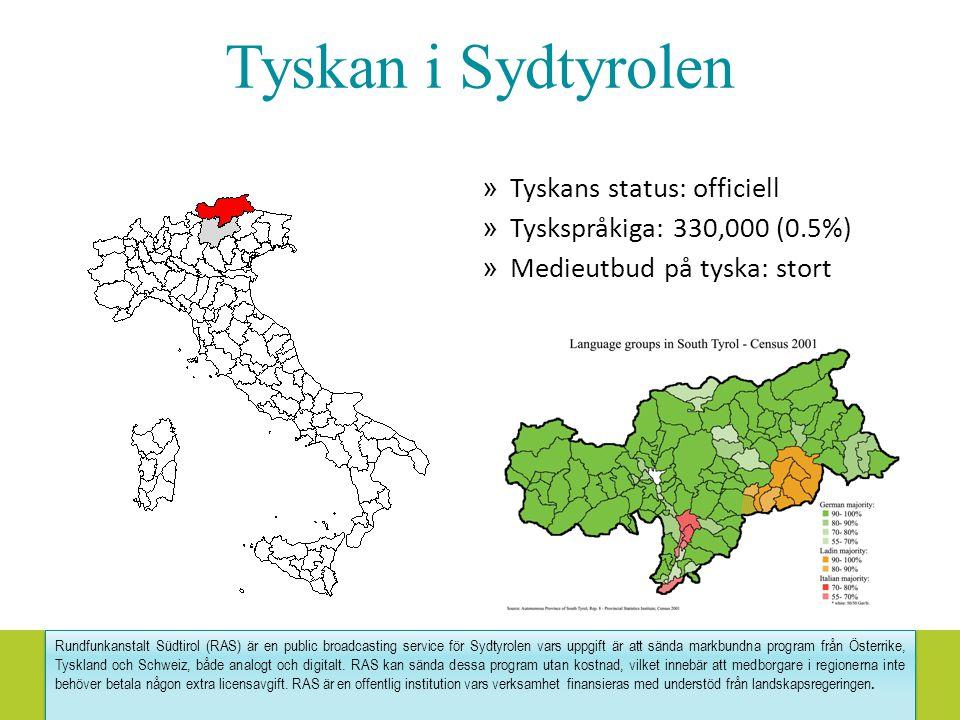 Tyskan i Sydtyrolen » Tyskans status: officiell » Tyskspråkiga: 330,000 (0.5%) » Medieutbud på tyska: stort 4 Rundfunkanstalt Südtirol (RAS) är en pub
