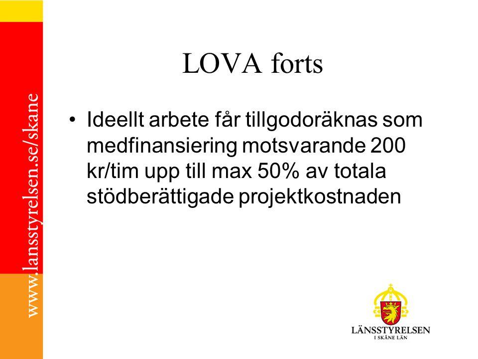 LOVA forts Ideellt arbete får tillgodoräknas som medfinansiering motsvarande 200 kr/tim upp till max 50% av totala stödberättigade projektkostnaden