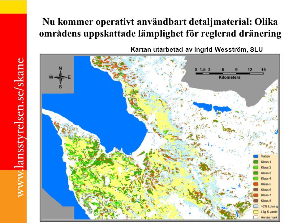 Nu kommer operativt användbart detaljmaterial: Olika områdens uppskattade lämplighet för reglerad dränering Kartan utarbetad av Ingrid Wesström, SLU