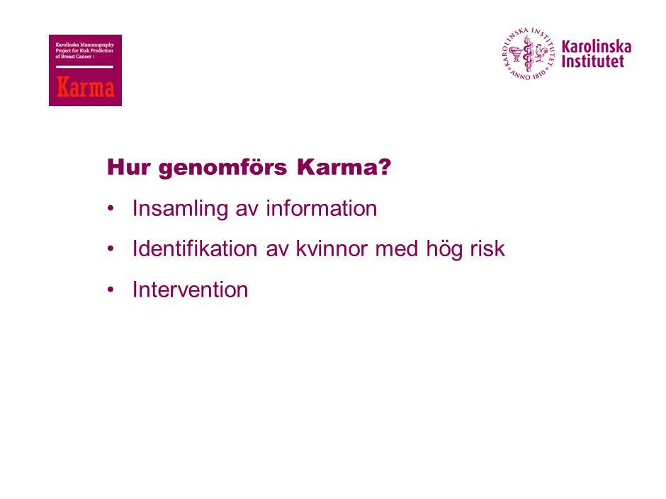 Hur genomförs Karma? Insamling av information Identifikation av kvinnor med hög risk Intervention