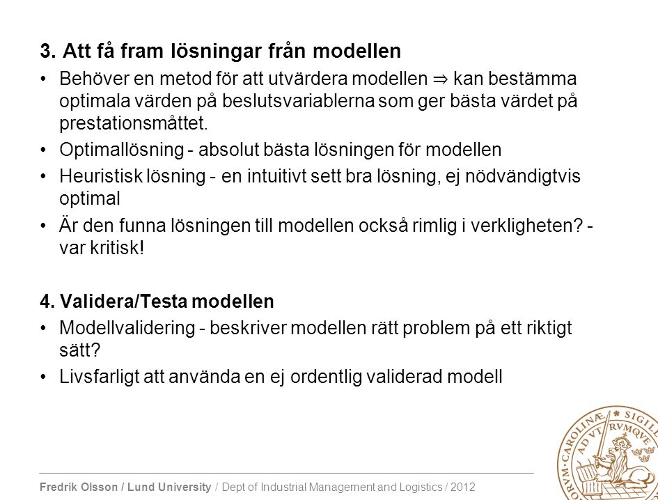 Fredrik Olsson / Lund University / Dept of Industrial Management and Logistics / 2012 3.