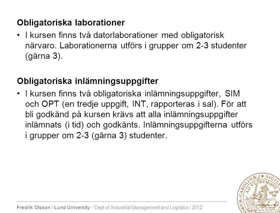 Fredrik Olsson / Lund University / Dept of Industrial Management and Logistics / 2012 Operationsanalys (Operations Research)- vad är det.