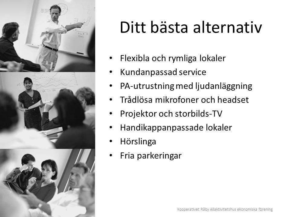 Kooperativet Råby Allaktivitetshus ekonomiska förening Ditt bästa alternativ Flexibla och rymliga lokaler Kundanpassad service PA-utrustning med ljuda