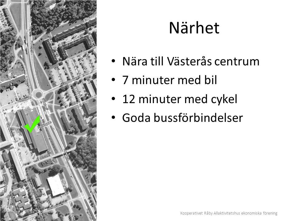 Kooperativet Råby Allaktivitetshus ekonomiska förening Närhet Nära till Västerås centrum 7 minuter med bil 12 minuter med cykel Goda bussförbindelser