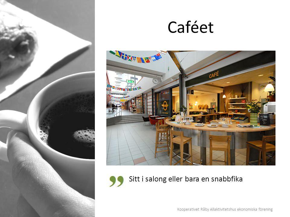 Kooperativet Råby Allaktivitetshus ekonomiska förening Caféet Sitt i salong eller bara en snabbfika
