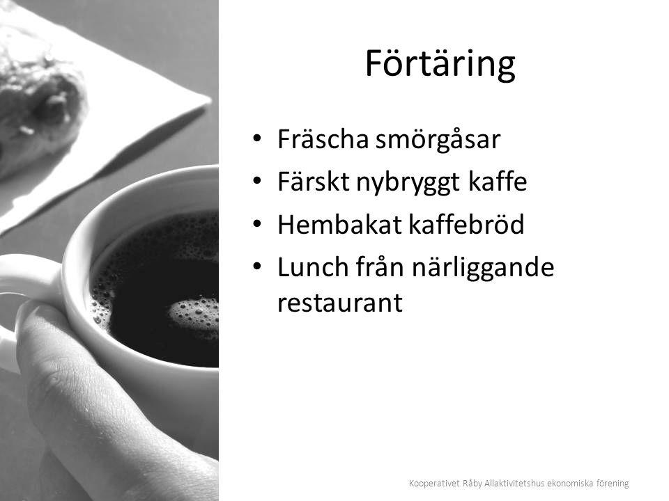 Kooperativet Råby Allaktivitetshus ekonomiska förening Förtäring Fräscha smörgåsar Färskt nybryggt kaffe Hembakat kaffebröd Lunch från närliggande res