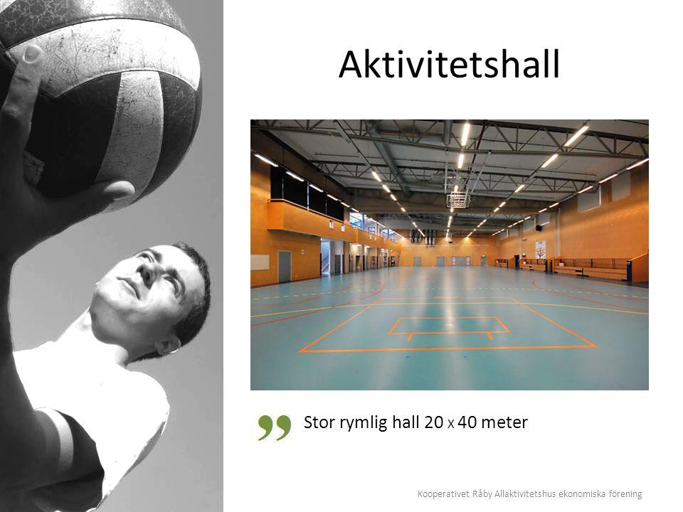 Kooperativet Råby Allaktivitetshus ekonomiska förening Aktivitetshall Stor rymlig hall 20 X 40 meter