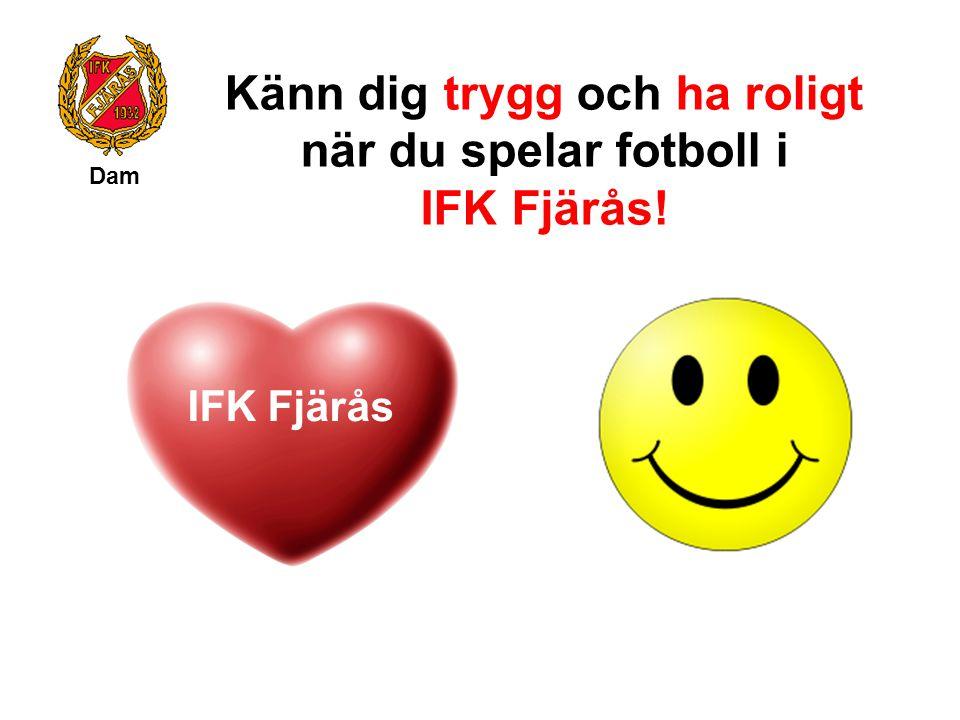 Känn dig trygg och ha roligt när du spelar fotboll i IFK Fjärås! IFK Fjärås Dam