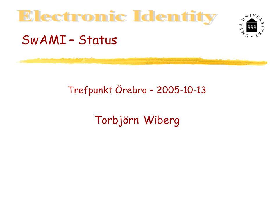 SwAMI – Status Trefpunkt Örebro – 2005-10-13 Torbjörn Wiberg