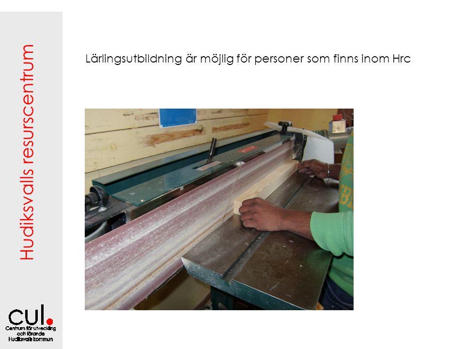 Hudiksvalls resurscentrum Lärlingsutbildning är möjlig för personer som finns inom Hrc