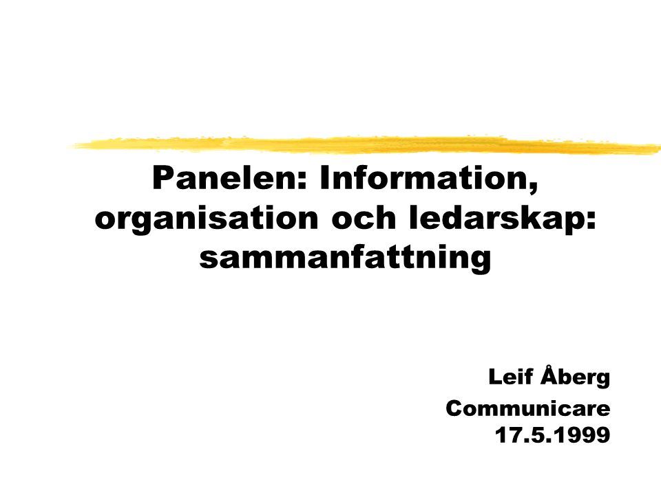 Diskussioner kring årets tema information organisation ledarskap Hur integrerar man informations- verksamheten i organisationens övergripande mission och verksamhet.
