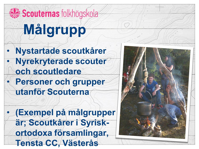 Målgrupp Nystartade scoutkårer Nyrekryterade scouter och scoutledare Personer och grupper utanför Scouterna (Exempel på målgrupper är; Scoutkårer i Syrisk- ortodoxa församlingar, Tensta CC, Västerås folkhögskola m.fl.)