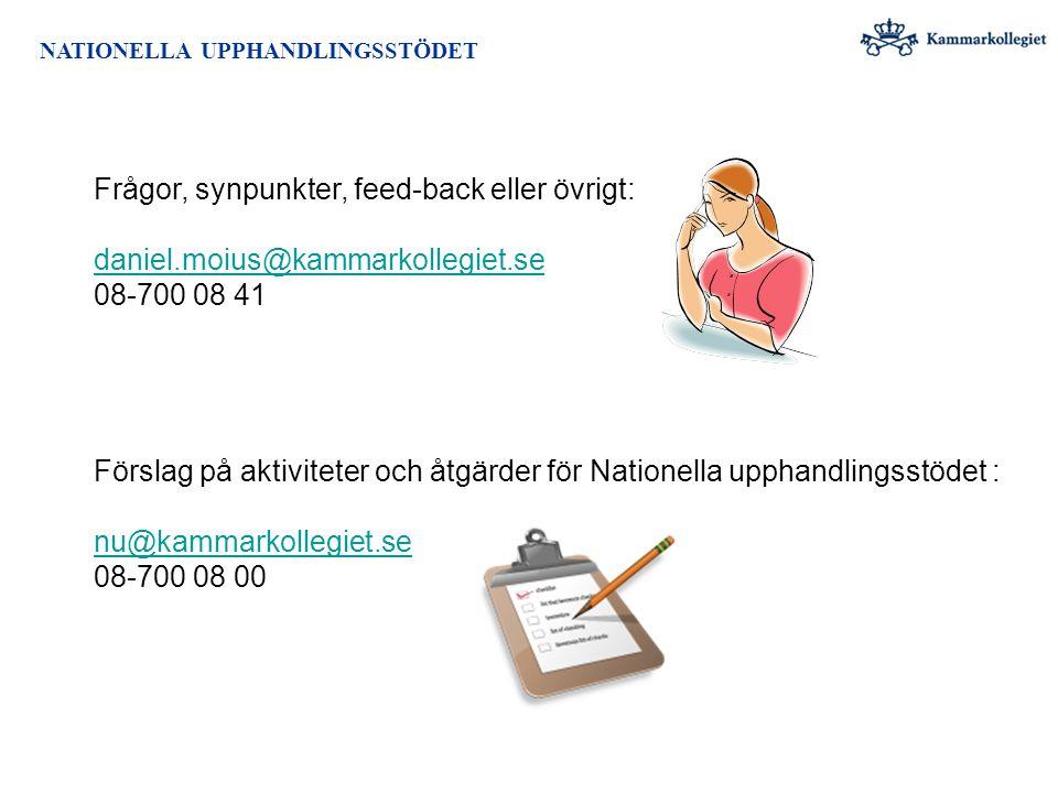 NATIONELLA UPPHANDLINGSSTÖDET Frågor, synpunkter, feed-back eller övrigt: daniel.moius@kammarkollegiet.se 08-700 08 41 Förslag på aktiviteter och åtgä
