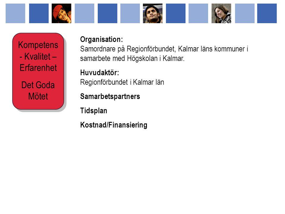 Organisation: Samordnare på Regionförbundet, Kalmar läns kommuner i samarbete med Högskolan i Kalmar.