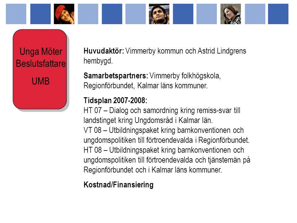 Huvudaktör: Vimmerby kommun och Astrid Lindgrens hembygd.