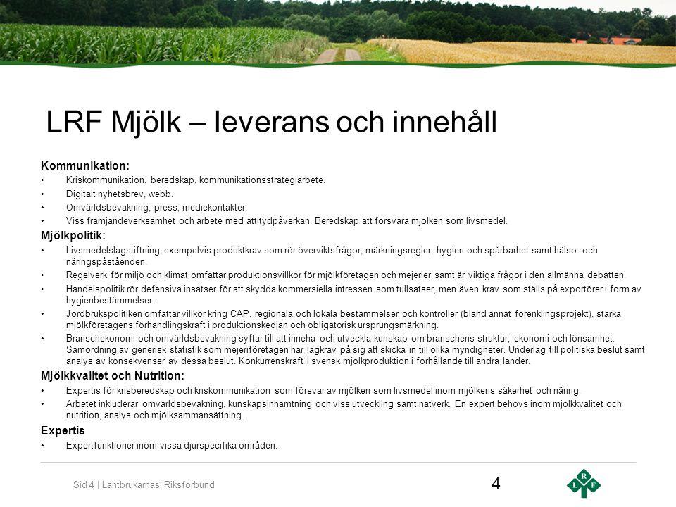 Sid 4 | Lantbrukarnas Riksförbund Kommunikation: Kriskommunikation, beredskap, kommunikationsstrategiarbete. Digitalt nyhetsbrev, webb. Omvärldsbevakn