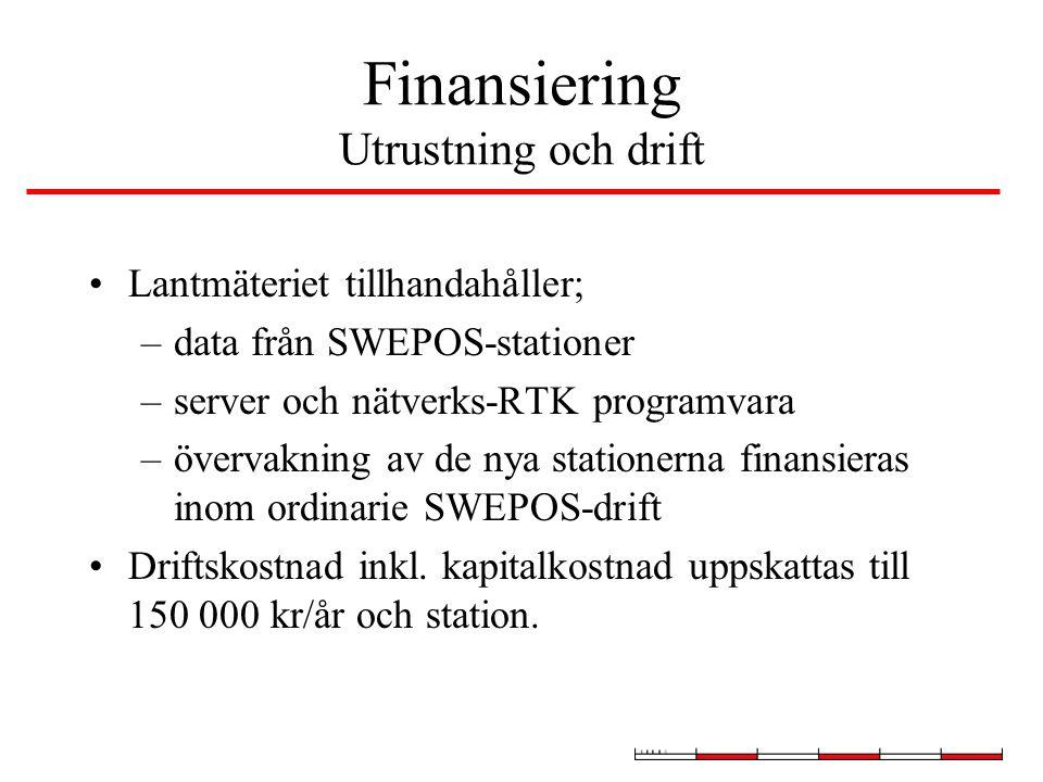 Finansiering Utrustning och drift Lantmäteriet tillhandahåller; –data från SWEPOS-stationer –server och nätverks-RTK programvara –övervakning av de nya stationerna finansieras inom ordinarie SWEPOS-drift Driftskostnad inkl.