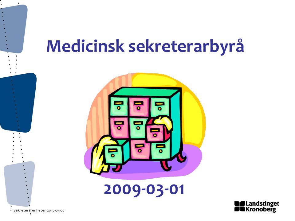 Sekreterarenheten 2010-05-07 Medicinsk sekreterarbyrå 2009-03-01