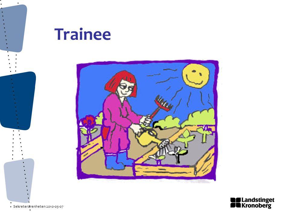 Sekreterarenheten 2010-05-07 Trainee