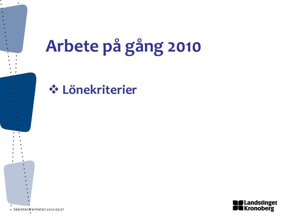 Sekreterarenheten 2010-05-07 Arbete på gång 2010  Lönekriterier