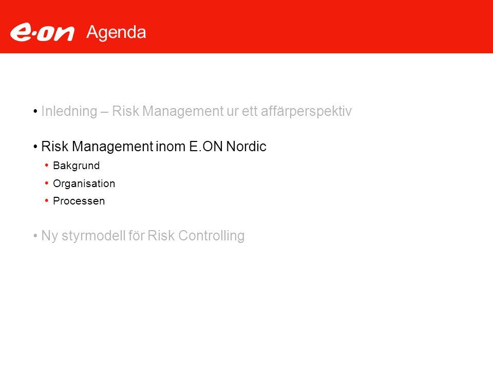 Risk Management inom E.ON Nordic  Risk Management inom E.ON Nordic är baserat på krav från KonTrag och best practise ramverket COSO och strävar mot ett ERM koncept  Det finns en etablerad process och nätverk för Risk Management, RM  Verktyg och system har kontinuerligt utvecklats och dessa verktyg används nu både inom koncernen och av externa företag  Riskrapporteringen med tilldelade risk ägare fungerar enligt E.ON standard  E.ON Försäkring Sverige är best practise inom koncernen och påverkar koncernens captive, ERGON  Riskhantering och Försäkring deltar aktivt i best practise forums och andra professionella organisationer 1998 – Risk policy – beslut att gå mot ERM 2000 – Styrgrupp för RM, med KLG medlemmar 2003 – Risk Kommitee med affärsområdes medlemmar och stödfunktioner 2004 – Beslut angående Roller och Ansvar tas I KLG 2007 – Riskrapportering I KLG kvartalsvis 2006 – Projektriskhantering i större projekt
