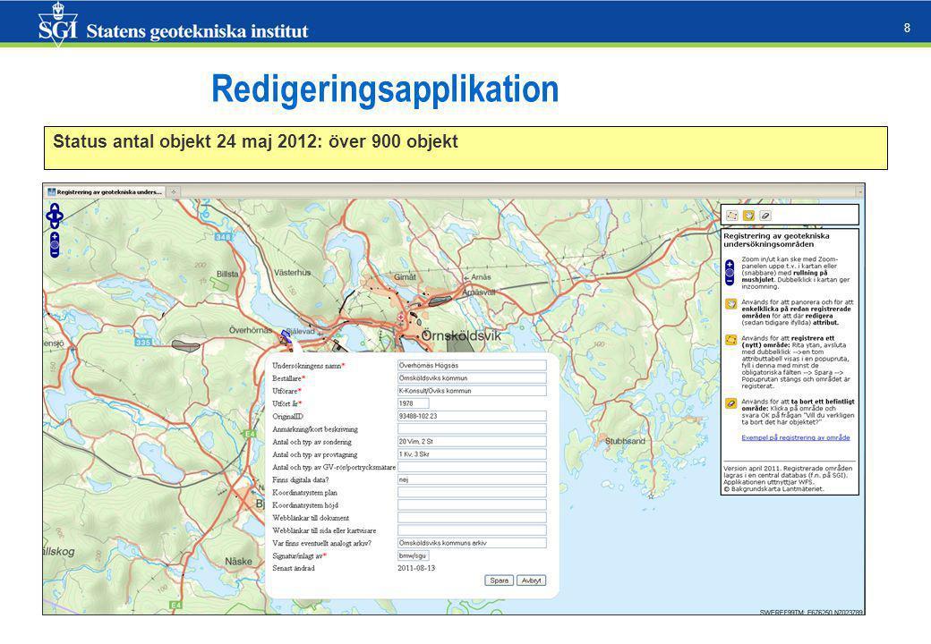 8 Status antal objekt 24 maj 2012: över 900 objekt Redigeringsapplikation