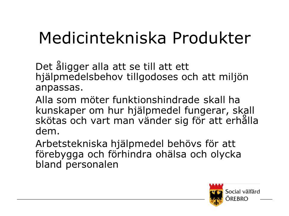 Medicintekniska Produkter Det åligger alla att se till att ett hjälpmedelsbehov tillgodoses och att miljön anpassas. Alla som möter funktionshindrade