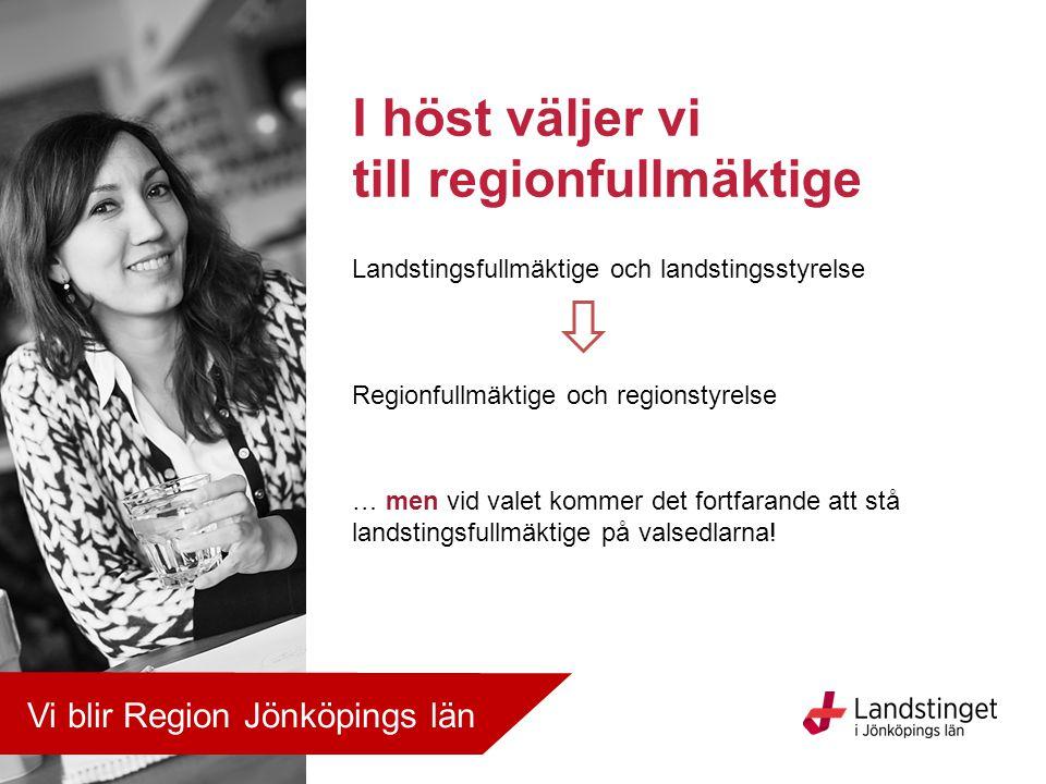 Landstingsfullmäktige och landstingsstyrelse Regionfullmäktige och regionstyrelse … men vid valet kommer det fortfarande att stå landstingsfullmäktige