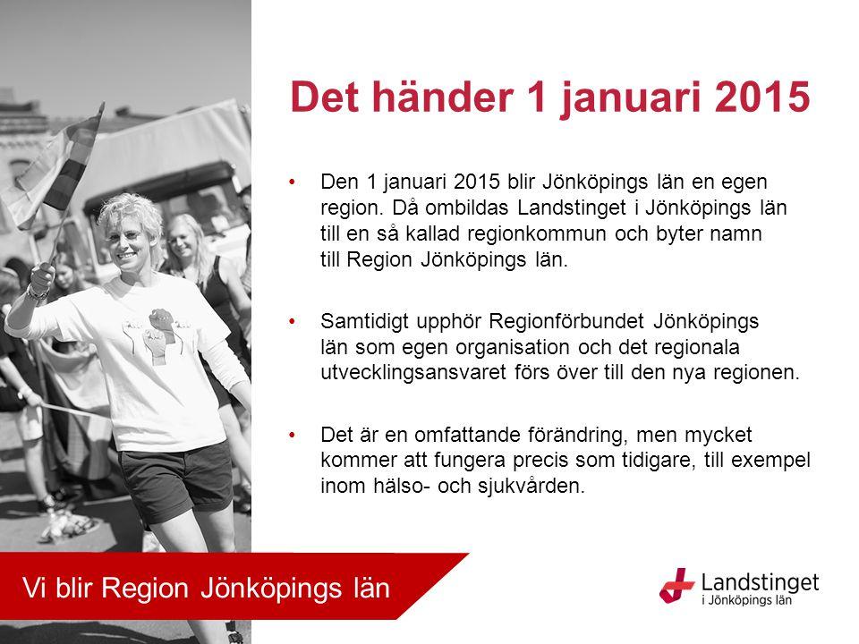 Den 1 januari 2015 blir Jönköpings län en egen region. Då ombildas Landstinget i Jönköpings län till en så kallad regionkommun och byter namn till Reg