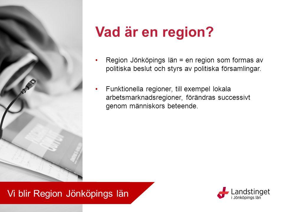 Region Jönköpings län = en region som formas av politiska beslut och styrs av politiska församlingar. Funktionella regioner, till exempel lokala arbet