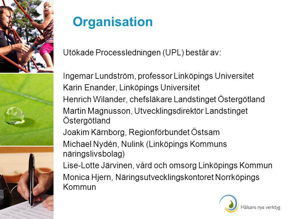 Organisation Utökade Processledningen (UPL) består av: Ingemar Lundström, professor Linköpings Universitet Karin Enander, Linköpings Universitet Henri