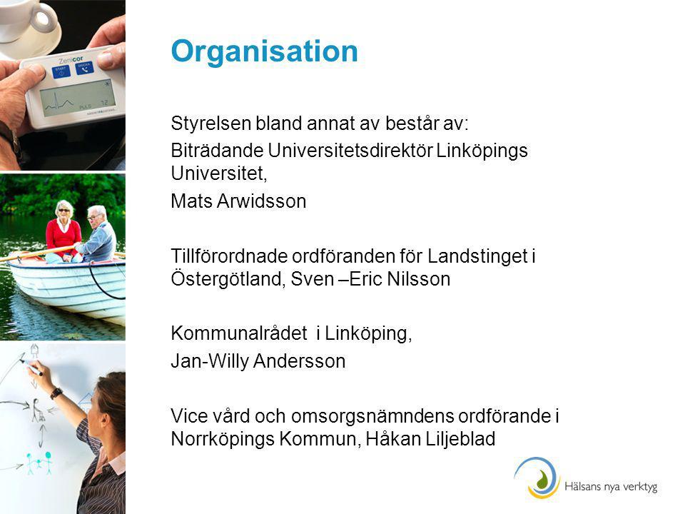 Organisation Styrelsen bland annat av består av: Biträdande Universitetsdirektör Linköpings Universitet, Mats Arwidsson Tillförordnade ordföranden för