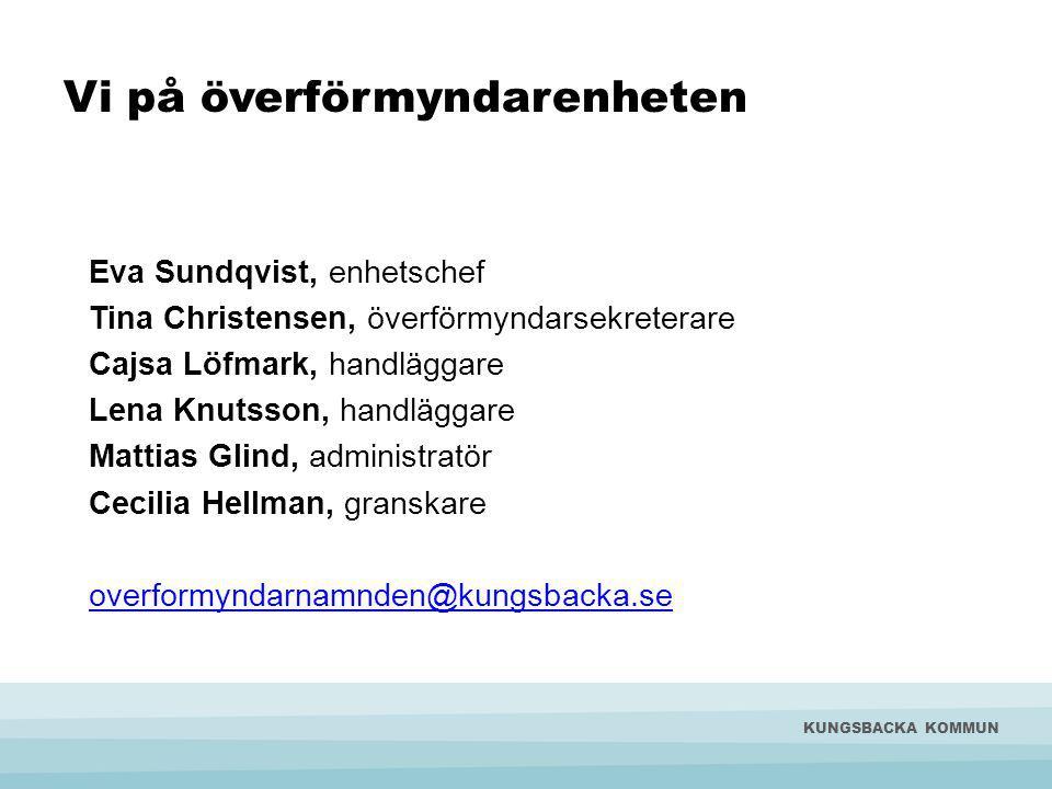 Vi på överförmyndarenheten Eva Sundqvist, enhetschef Tina Christensen, överförmyndarsekreterare Cajsa Löfmark, handläggare Lena Knutsson, handläggare